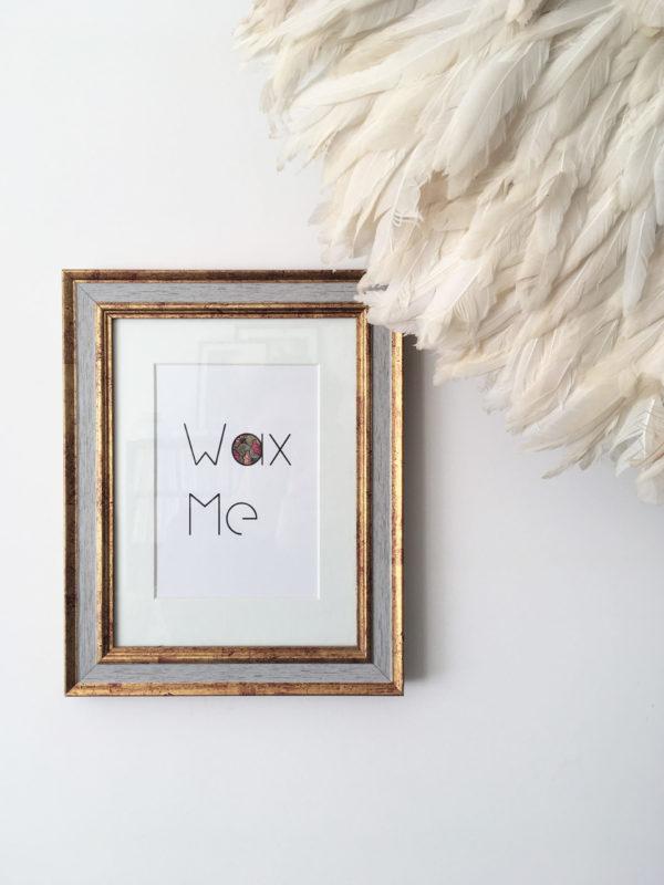Affiche wax Me